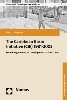 Abbildung von Pressler | The Caribbean Basin Initiative (CBI) 1981-2005 | 2012 | From Reaganomics of Developmen... | 7