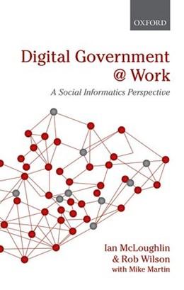 Abbildung von McLoughlin / Wilson | Digital Government at Work | 2013 | A Social Informatics Perspecti...