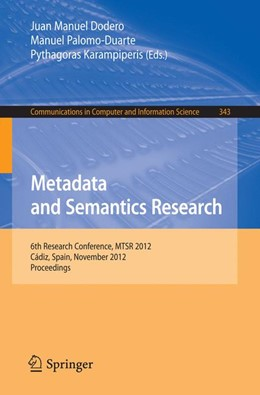 Abbildung von Dodero / Palomo-Duarte / Karampiperis | Metadata and Semantics Research | 2012 | 6th Research Conference, MTSR ... | 343