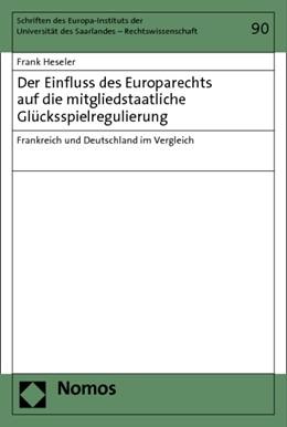 Abbildung von Heseler | Der Einfluss des Europarechts auf die mitgliedstaatliche Glücksspielregulierung | 2013 | Frankreich und Deutschland im ... | 90