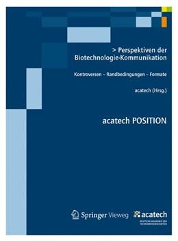 Abbildung von Perspektiven der Biotechnologie-Kommunikation | 2012 | Kontroversen – Randbedingungen...