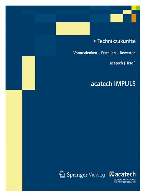 Technikzukünfte | acatech, 2012 | Buch (Cover)