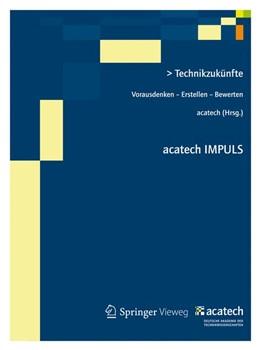 Abbildung von acatech | Technikzukünfte | 2012 | Vorausdenken - Erstellen - Bew...