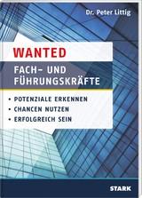 Wanted: Fach- und Führungskräfte | Littig, 2013 | Buch (Cover)