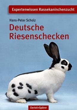 Abbildung von Scholz | Deutsche Riesenschecken | 6., ergänzte und überarbeitete Auflage | 2012