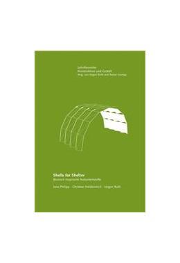 Abbildung von Ruth / Heidenreich / Philipp | Shells for Shelter | 2012 | Bionisch inspirierte Notunterk...