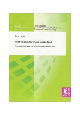 Abbildung von Heining | Funktionsverlagerung ins Ausland | 2009 | Entscheidungsfindung aus inves... | 296