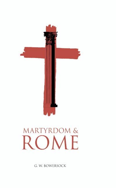 Abbildung von Bowersock | Martyrdom and Rome | 1995