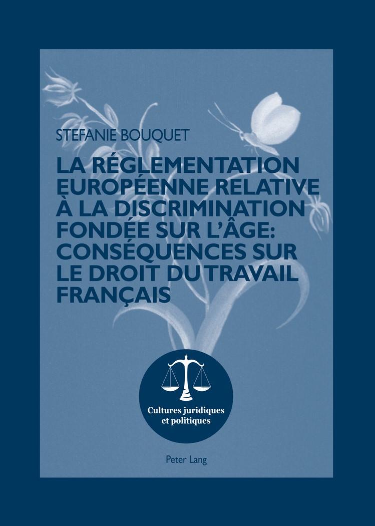 La réglementation européenne relative à la discrimination fondée sur l'âge : conséquences sur le droit du travail français | Bouquet, 2012 | Buch (Cover)