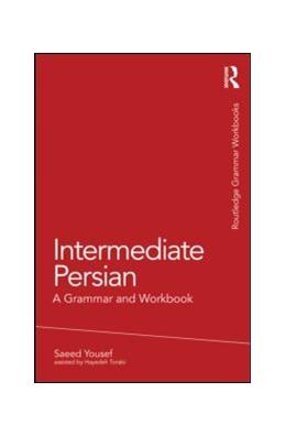 Abbildung von Yousef / Torabi | Intermediate Persian | 2013 | A Grammar and Workbook