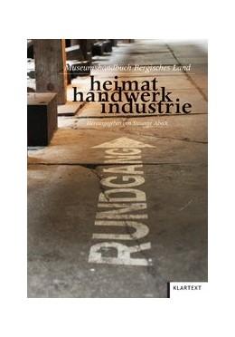 Abbildung von Abeck | heimat handwerk industrie | 2012 | Museumshandbuch Bergisches Lan...