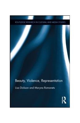 Abbildung von Dickson / Romanets | Beauty, Violence, Representation | 2013