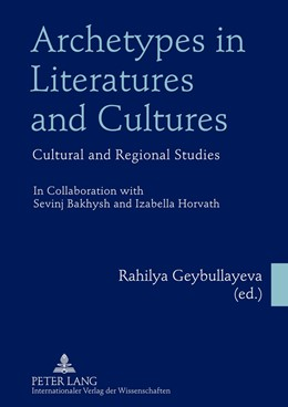 Abbildung von Geybullayeva | Archetypes in Literatures and Cultures | 2012 | Cultural and Regional Studies-...