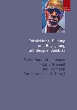 Abbildung von Kreienbaum / Gramelt / Hofmann / Liebert   Entwicklung, Bildung und Begegnung am Beispiel Sambias   2012