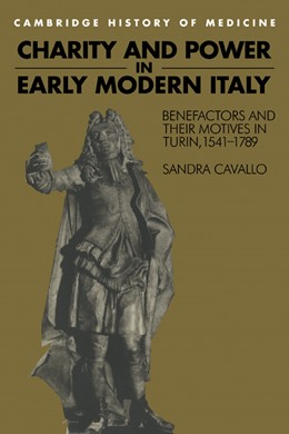 Abbildung von Cavallo | Charity and Power in Early Modern Italy | 1995 | Benefactors and their Motives ...