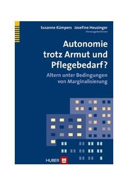 Abbildung von Kümpers / Heusinger | Autonomie trotz Armut und Pflegebedarf? | 1. Auflage | | beck-shop.de