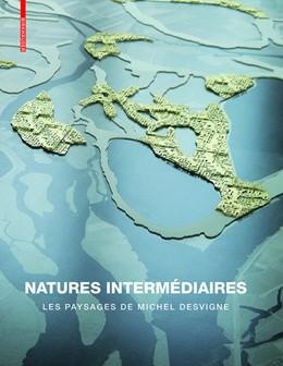 Abbildung von Desvigne / Corner / Tiberghien   Natures intermédiaires   1. Auflage   2008   Les paysages de Michel Desvign...