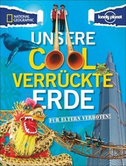Abbildung von Hilden / Dubois | Für Eltern verboten: Unsere cool verrückte Erde | 2013