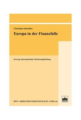 Abbildung von Schröder | Europa in der Finanzfalle | 1. Auflage 2012 | 2012 | Irrwege internationaler Rechts...