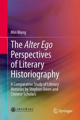 Abbildung von Wang | The Alter Ego Perspectives of Literary Historiography | 1. Auflage | 2013 | beck-shop.de