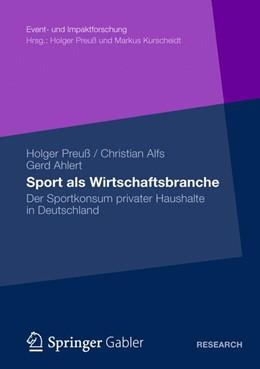 Abbildung von Preuß / Alfs / Ahlert | Sport als Wirtschaftsbranche | 2012 | Der Sportkonsum privater Haush...