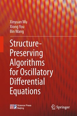 Abbildung von Wu / You / Wang | Structure-Preserving Algorithms for Oscillatory Differential Equations | 2013