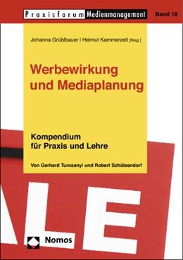 Abbildung von Turcsanyi / Schützendorf | Werbewirkung und Mediaplanung | 1. Auflage 2012 | 2012 | Kompendium für Praxis und Lehr... | 18