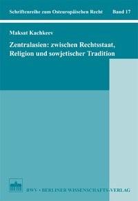 Zentralasien: Zwischen Rechtsstaat, Religion und sowjetischer Tradition | Kachkeev, 2012 | Buch (Cover)