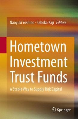 Abbildung von Yoshino / Kaji | Hometown Investment Trust Funds | 2013 | A Stable Way to Supply Risk Ca...