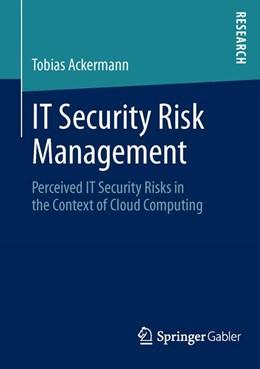 Abbildung von Ackermann | IT Security Risk Management | 2013 | Perceived IT Security Risks in...