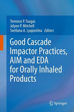 Abbildung von Lyapustina / Tougas | Good Cascade Impactor Practices, AIM and EDA for Orally Inhaled Products | 1. Auflage | 2013 | beck-shop.de