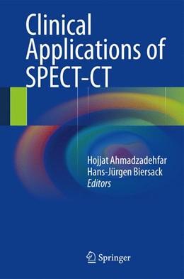 Abbildung von Ahmadzadehfar / Biersack | Clinical Applications of SPECT-CT | 2013
