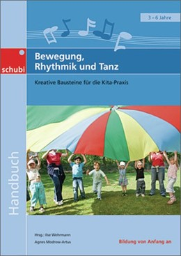 Abbildung von Bewegung, Rhythmik und Tanz | Nachdruck | 2012 | Kreative Bausteine für die Kit...