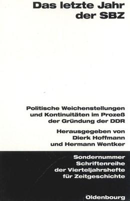 Abbildung von Hoffmann / Wentker | Das letzte Jahr der SBZ | 2000 | Politische Weichenstellungen u...