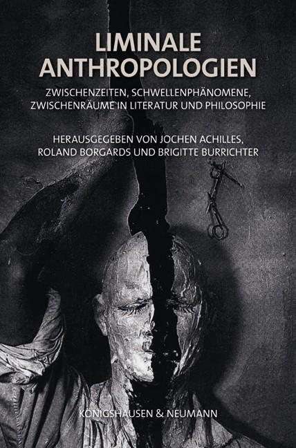 Liminale Anthropologien | Achille / Borgard / Burrichter, 2012 | Buch (Cover)