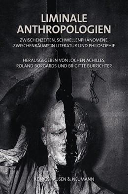 Abbildung von Achille / Borgard / Burrichter | Liminale Anthropologien | 2012 | Zwischenzeiten, Schwellenphäno...