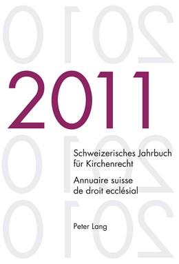 Abbildung von Kraus / Lienemann / Pahud de Mortanges | Schweizerisches Jahrbuch für Kirchenrecht. Band 16 (2011)- Annuaire suisse de droit ecclésial. Volume 16 (2011) | 2012 | Herausgegeben im Auftrag der S... | 16