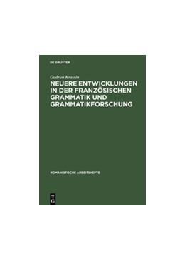 Abbildung von Krassin | Neuere Entwicklungen in der französischen Grammatik und Grammatikforschung | Reprint 2013 | 1994 | 38