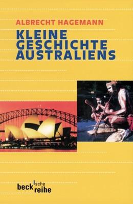 Abbildung von Hagemann, Albrecht   Kleine Geschichte Australiens   2. Auflage   2012   1594