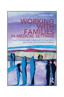 Abbildung von Heru | Working With Families in Medical Settings | 2013 | A Multidisciplinary Guide for ...