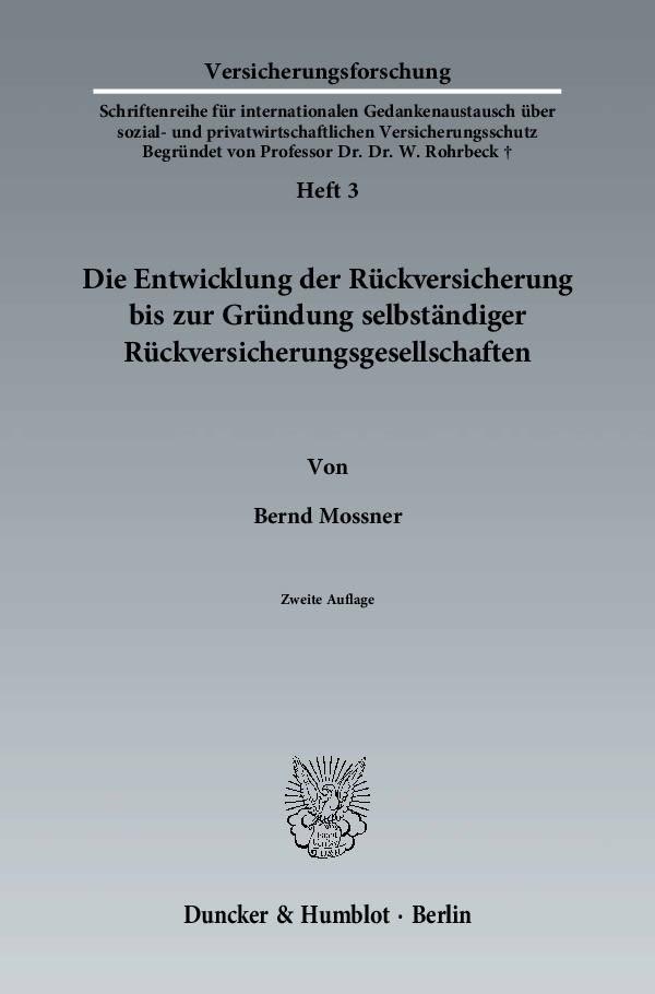 Die Entwicklung der Rückversicherung bis zur Gründung selbständiger Rückversicherungsgesellschaften | Mossner | 2. Auflage 2012, 2012 | Buch (Cover)