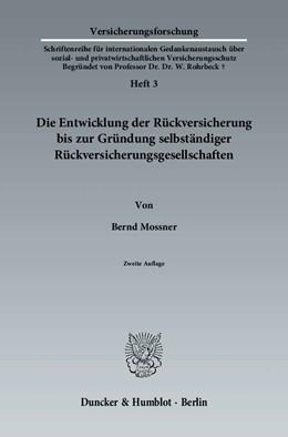 Abbildung von Mossner | Die Entwicklung der Rückversicherung bis zur Gründung selbständiger Rückversicherungsgesellschaften | 2. Auflage 2012 | 2012 | 3