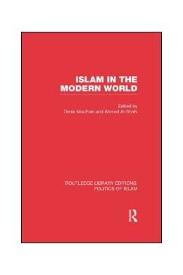 Abbildung von MacEoin / Al-Shahi | Islam in the Modern World (RLE Politics of Islam) | 1. Auflage | 2013 | beck-shop.de