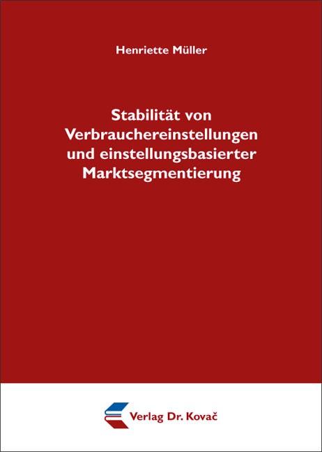 Stabilität von Verbrauchereinstellungen und einstellungsbasierter Marktsegmentierung | Müller, 2012 | Buch (Cover)