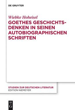 Abbildung von Hoheisel | Goethes Geschichtsdenken in seinen Autobiographischen Schriften | 2013 | 203