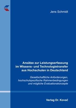 Abbildung von Schmidt | Ansätze zur Leistungserfassung im Wissens- und Technologietransfer aus Hochschulen in Deutschland | 2012 | Gesellschaftliche Anforderunge... | 17