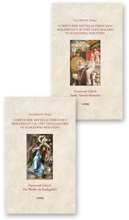 Abbildung von Albrecht | Corpus der mittelalterlichen Holzskulptur und Tafelmalerei in Schleswig-Holstein Band 1 und 2 | 2013 | Hansestadt Lübeck, St. Annen M...
