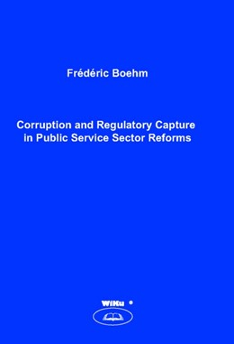 Abbildung von Boehm | Corruption and Regulatory Capture in Public Service Sector Reforms | 2007 | 15