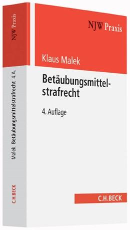 Abbildung von Malek | Betäubungsmittelstrafrecht | 4., völlig neubearbeitete Auflage | 2014 | Band 45