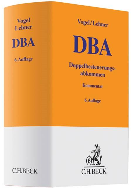 Doppelbesteuerungsabkommen: DBA | Vogel / Lehner | 6., völlig neu bearbeitete Auflage, 2014 | Buch (Cover)